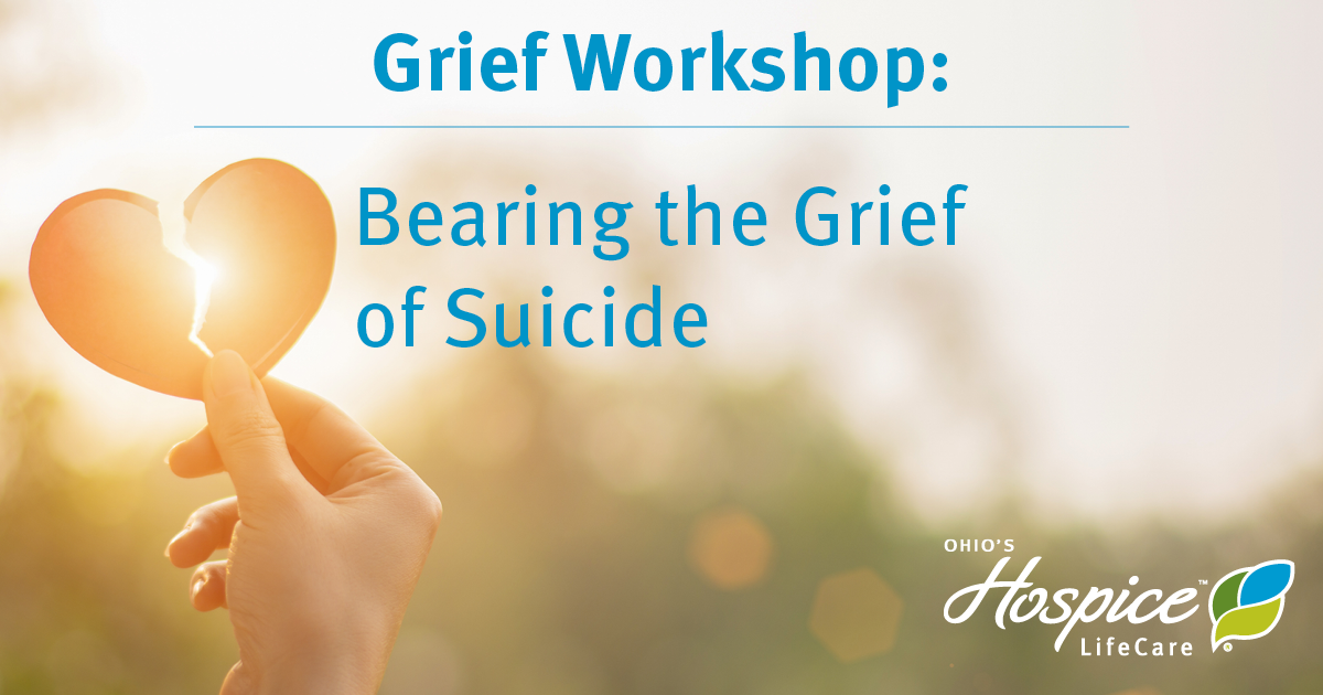 Ohio's Hospice LifeCare Offers Grief Workshop: Bearing The Grief Of Suicide