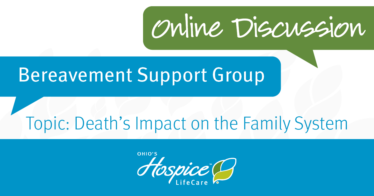 Ohio's Hospice LifeCare Offers Online Grief Workshop: Death's Impact On The Family System