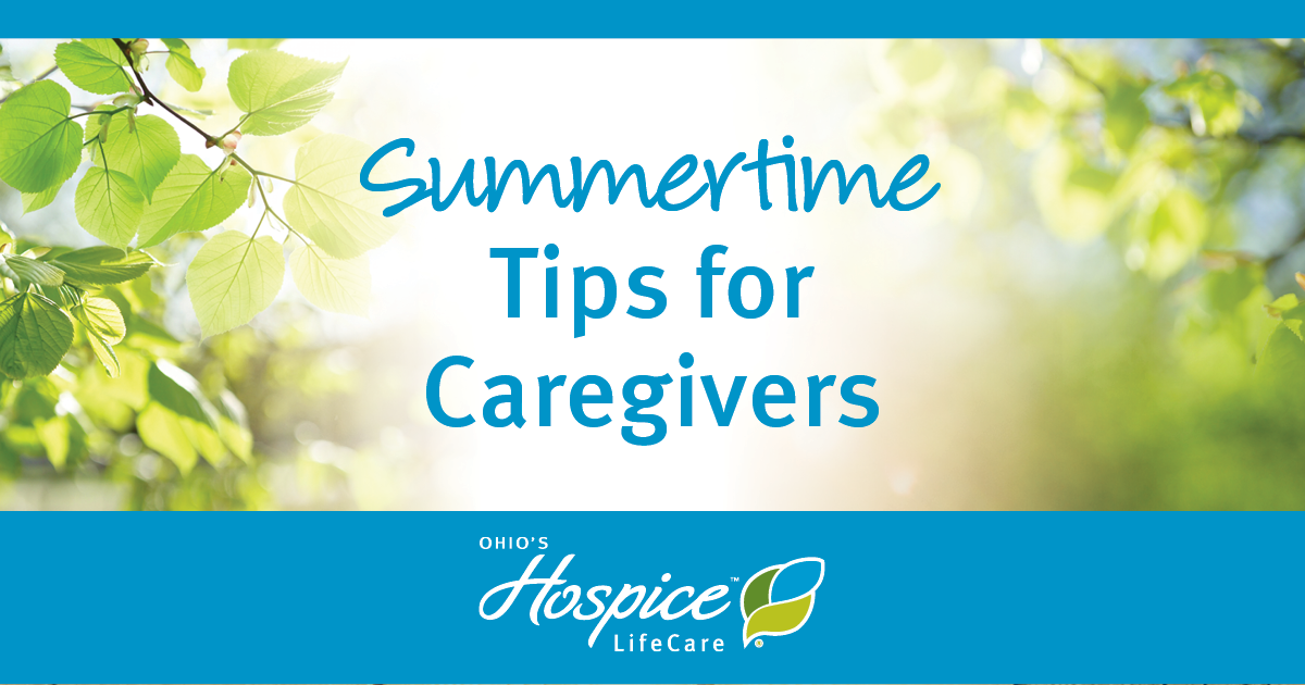 Tips For Caregivers: Keep You And Your Loved Ones Safe During The Summer