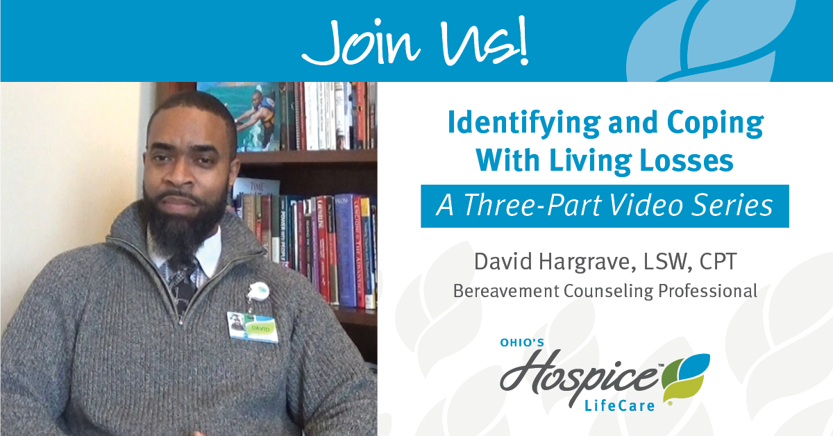Join Us! Identifying And Coping With Living Losses - A Three-Part Video Series