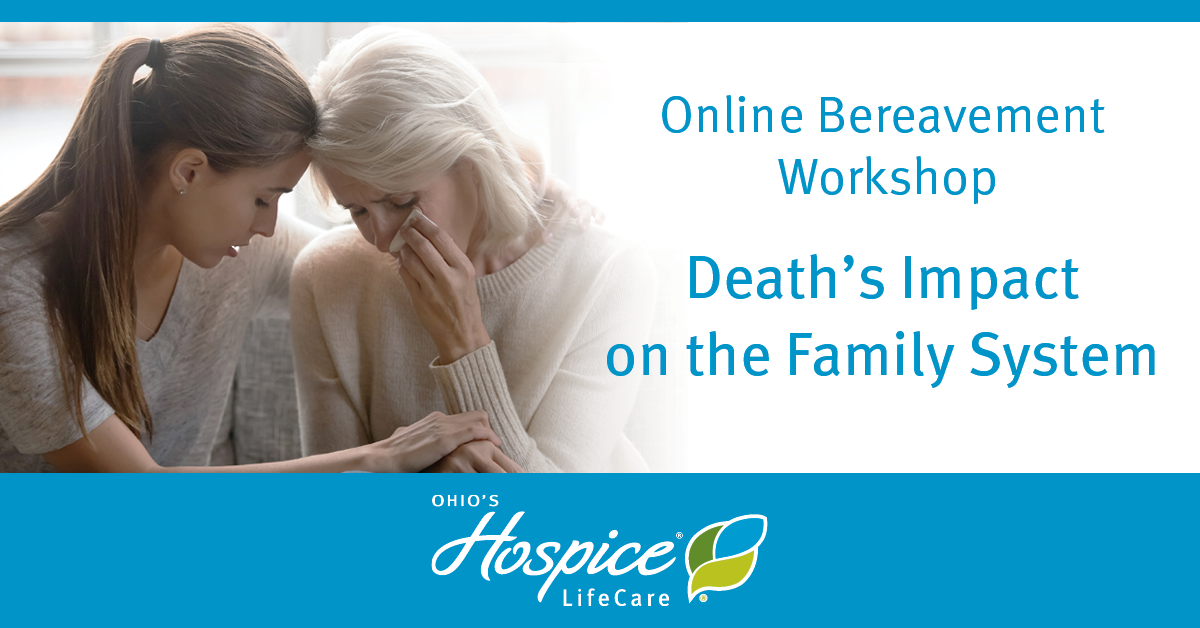 Ohio's Hospice LifeCare Offers Online Bereavement Workshop About Death's Impact On The Family System