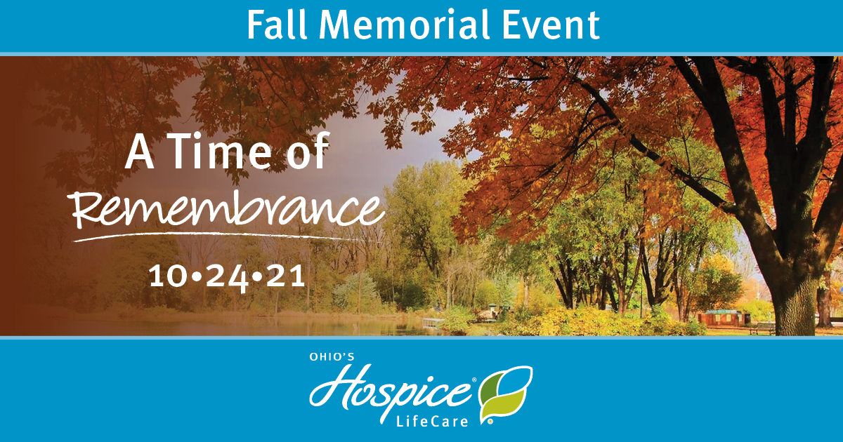 Fall Memorial Event - A Time Of Remembrance: Oct. 24, 2021 - Ohio's Hospice LifeCare